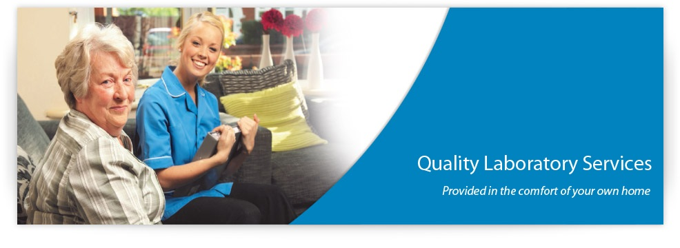 Quality Laboratory Services: In comfort of your home.